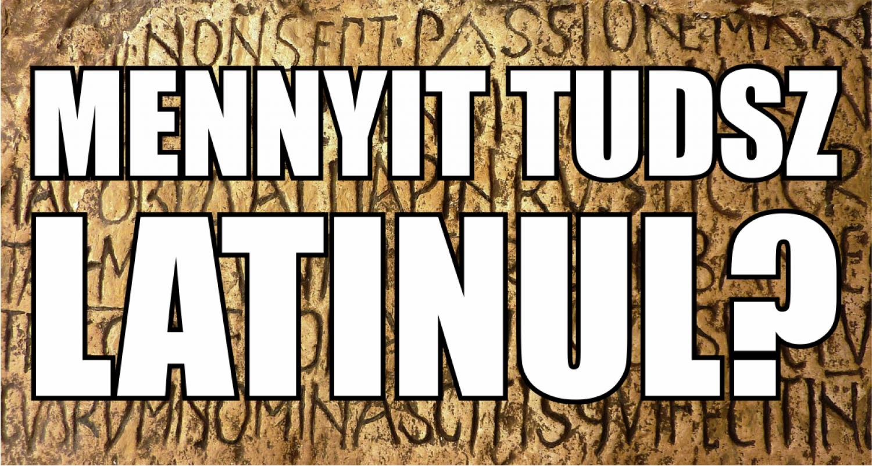 Mennyit tudsz latinul?