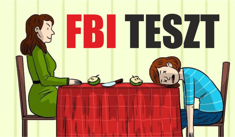 Átmennél az FBI ügynök teszten?